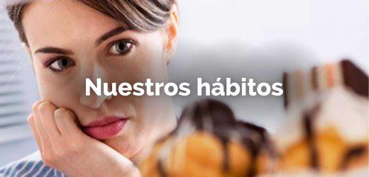 Nuestros hábitos