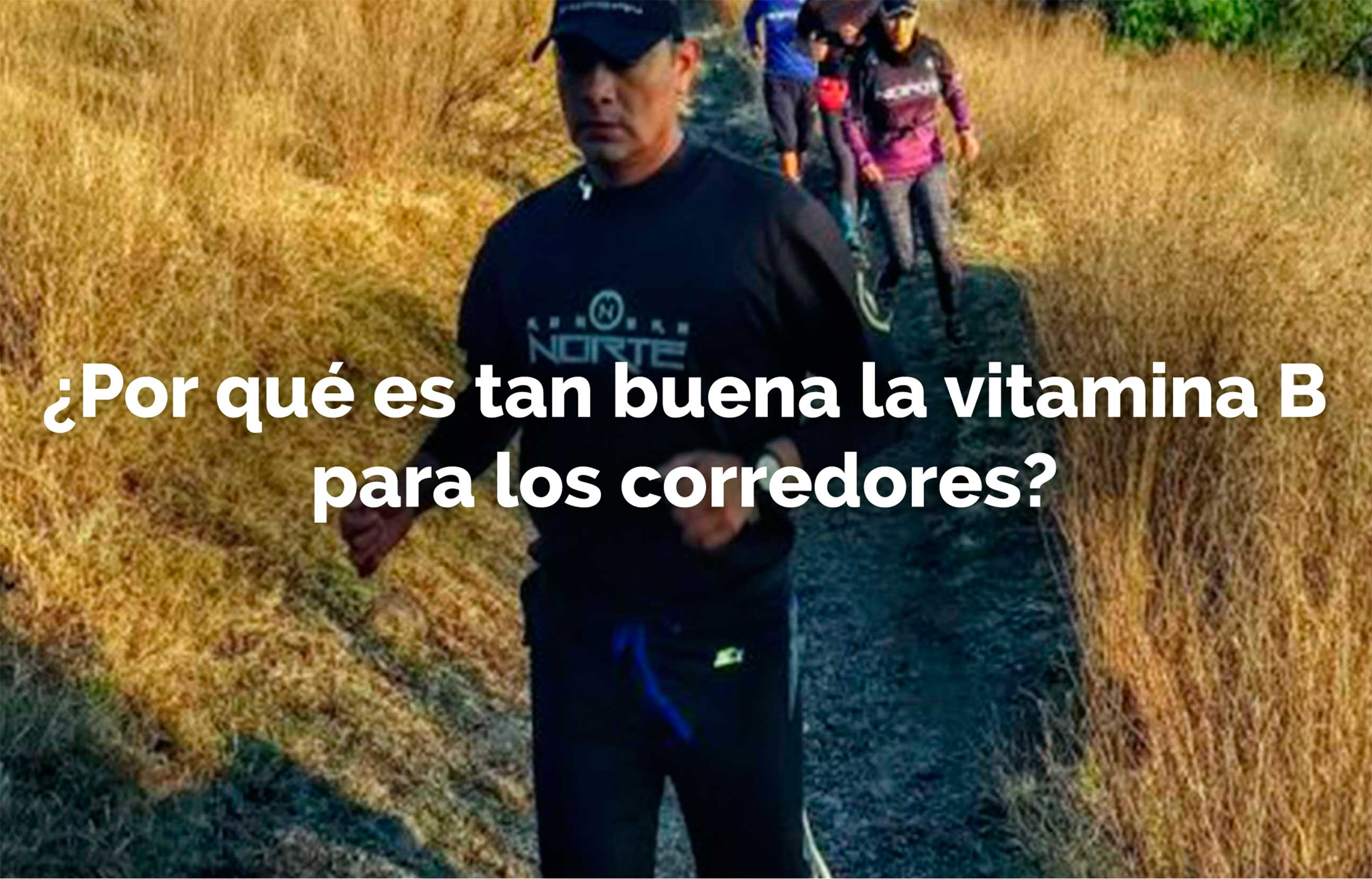 ¿Por qué es tan buena la vitamina B para los corredores?