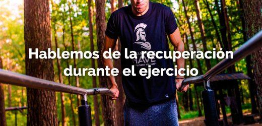 Hablemos de la recuperación durante el ejercicio